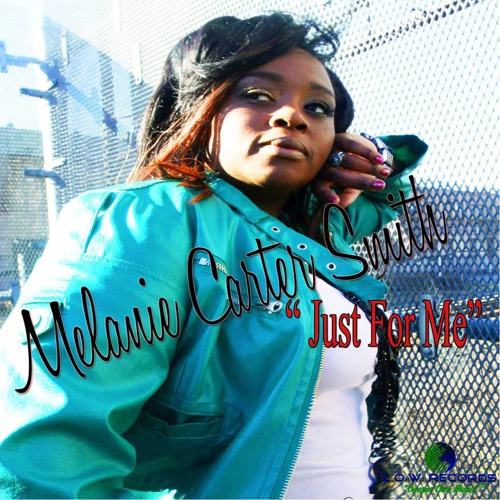 """""""Just For Me"""" by Melanie Carter-Smith (L.O.W. Records)"""
