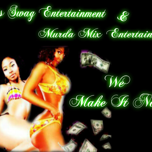 Make It Nasty (Lady Misteec ft. Deezel Produced By Deezel for Murda Mix Productions) (Mastered)