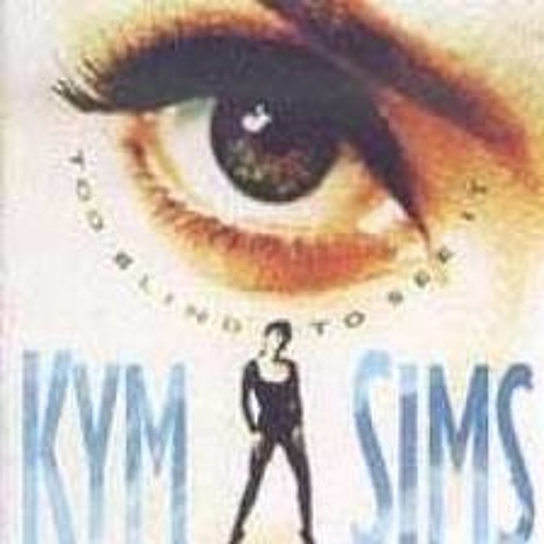 KYM SIMS Too blind to see it (hurley's house mix)  mp3