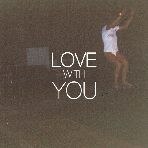 Love With You