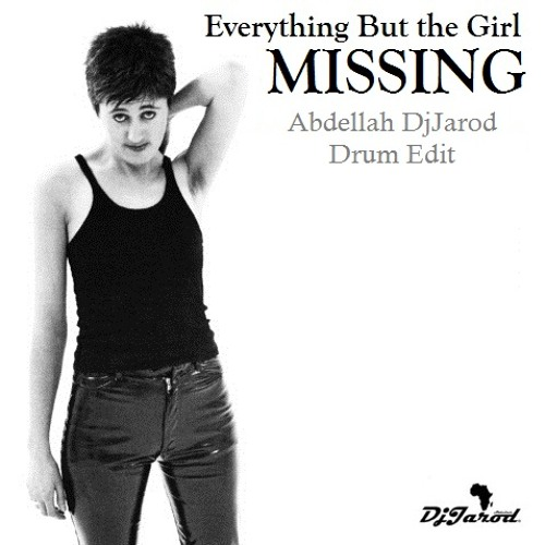 Everything But the Girl - Missing (Abdellah DjJarod Drum Edit)