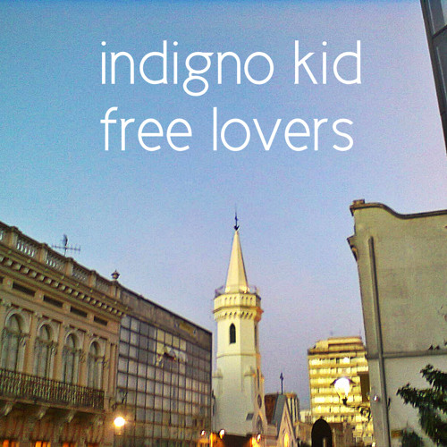 Indigno Kid - Free Lovers (Re-Work)