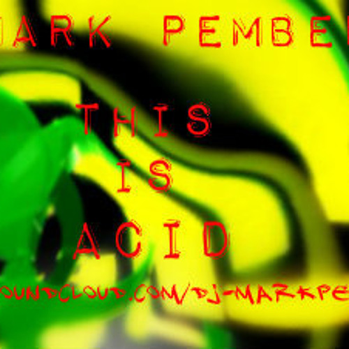 DJ Mark Pemberton - This is Acid