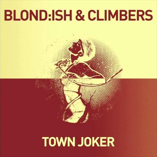 Blond:Ish & Climbers -  Town Joker (Andre Salmon, Chris C. Remix) *FREE DOWNLOAD* [WAV]