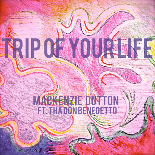 Trip of Your Life feat. Tha Don Benedetto