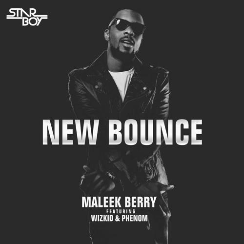 "Maleek Berry - ""New Bounce"" Ft Wizkid & Phenom"