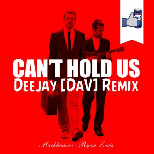 Deejay [DaV] - Macklemore Can't Hold Us RemiX
