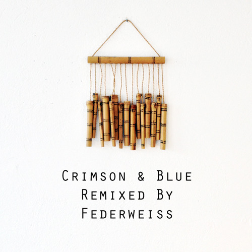 Crimson&Blue – I Should Have Been Home By Now (Federweiss Remix)