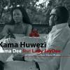 Rama Dee ft. Lady Jay Dee - Kama Huwezi