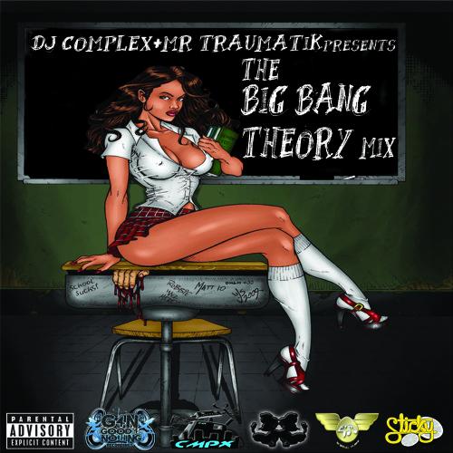 DJ COMPLEX & MR TRAUMATIK -THE BIG BANG THEORY MIX