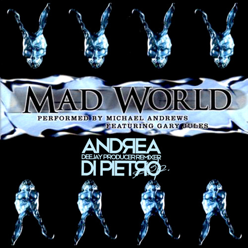 Michael Andrews feat. Gary Jules - Mad World (Andrea Di Pietro Booty Remix)