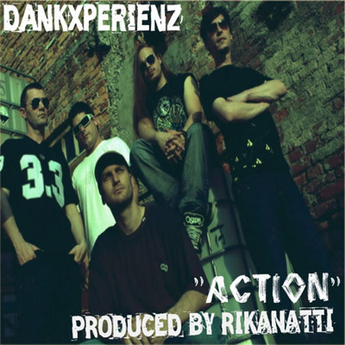 Action by DankXperience (Produced by Rikanatti - Bogish Brand ENT 2012)