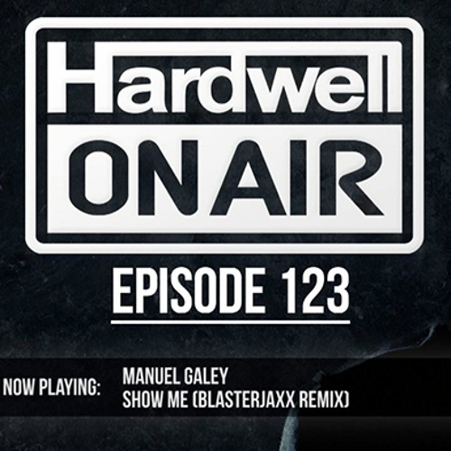 "Hardwell playing ""Manuel Galey - Show Me (Blasterjaxx Remix)"""