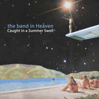 The Band In Heaven - Dandelion Wine