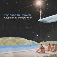 The Band In Heaven - Dandelion Wine