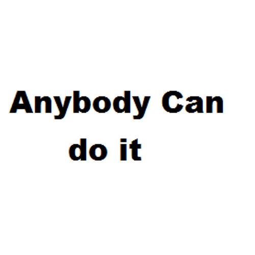 Anybody can do it.