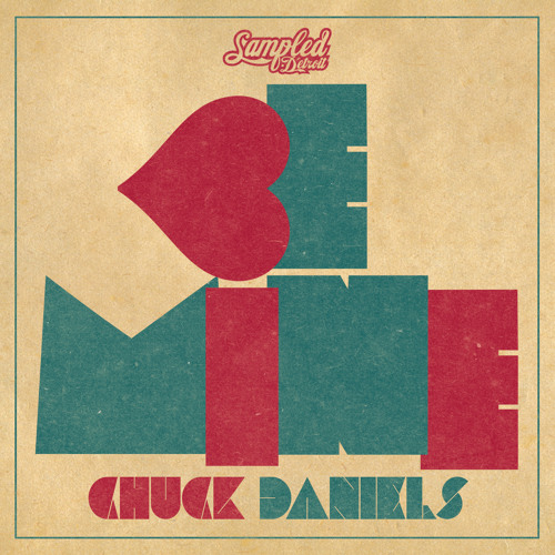 Chuck Daniels - Be Mine (OUT NOW!)