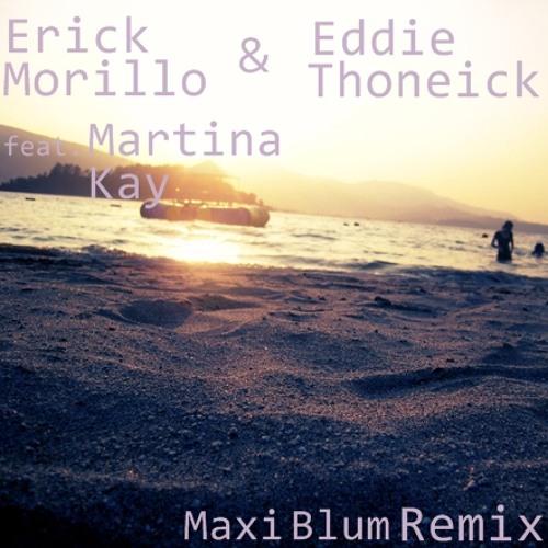 Erick Morillo & Eddie Thoneick feat. Martina Kay - Live Your Life (Maxi Blum Remix)
