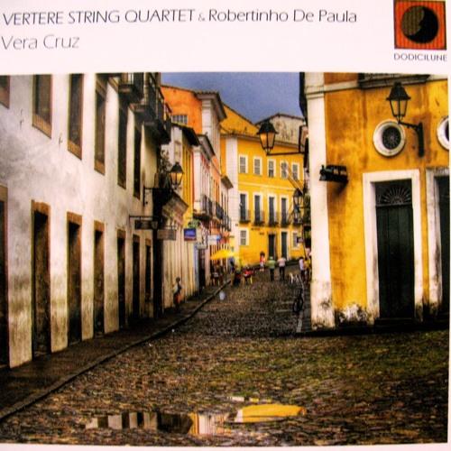 Vertere String Quartet & Robertinho De Paula - Pauapixuna