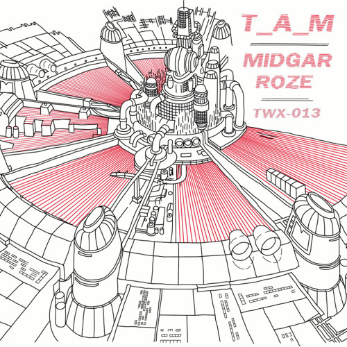 TWX-013: T_A_M - Midgar/Roze