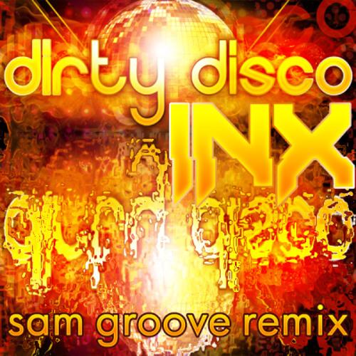 iNexus - Dirty Disco (Sam Groove 2012 Remix)