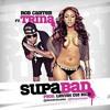 Supa Bad f. Trina (Explicit Version)