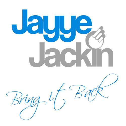 Jayye Jackin - Bring It Back