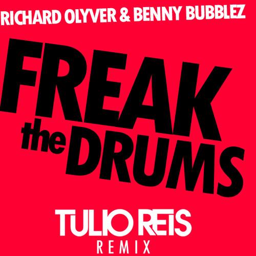 Richard Olyver & Benny Bubblez -  Freak The Drums (Tulio Reis Remix) PREVIEW