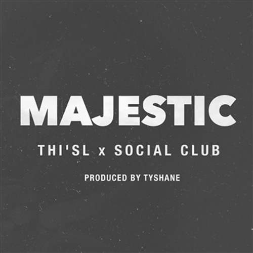 Majestic - Starring Thi'sl and Social Club