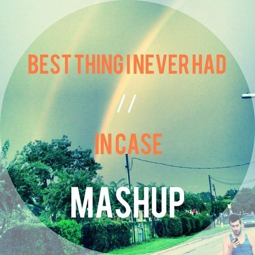 Best Thing I Never Had/In Case {MASHUP} (Beyonce/Demi Lovato Cover)