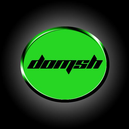 Domsh - yeah buddy !