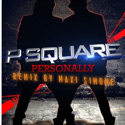 PERSONALITY -P.SQUARE( EDIT MIX BY MAXI SIMONE )