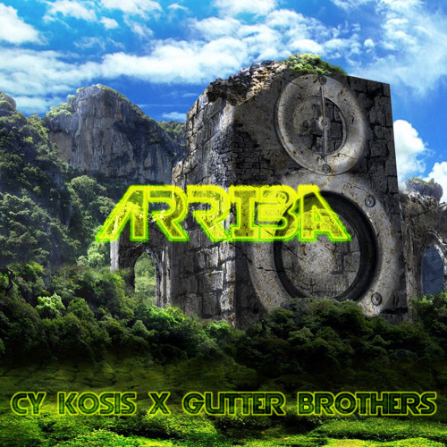 Gutter Brothers x Cy Kosis - Arriba (Original Mix)