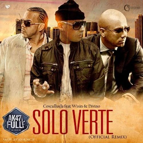 """Cosculluela Ft. Wisin """"El Sobreviviente"""" Y Divino - Solo Verte (Official Remix)"""