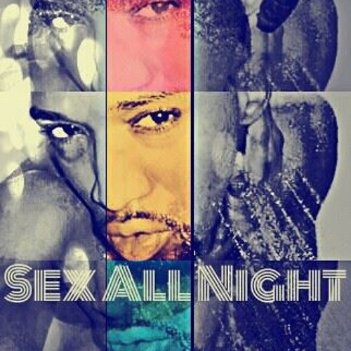 SeX all NIGHT with Myk Williams