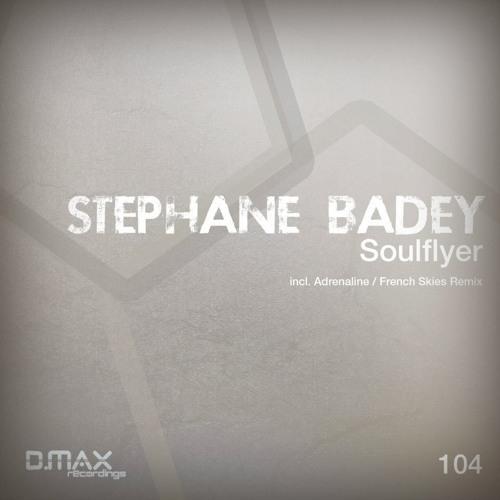 Stephane Badey - Soulflyer ( Original mix )