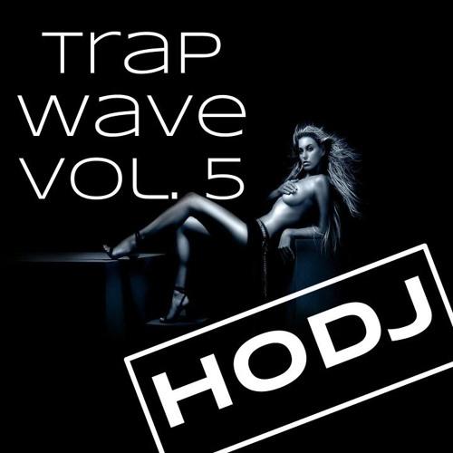 ︻╦╤─ HODJ - Trap Wave Volume 5 ─╤╦︻