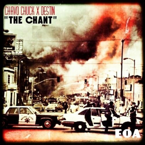 Chavo Chuck x Destin - The Chant (The Prerequisite)