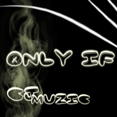CJmuzic - Only If #ridin #muzic