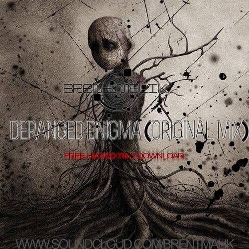 Deranged Enigma (Original Mix) [FREE DOWNLOAD]