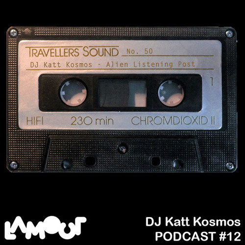 Lamour podcast #12 - DJ Katt Kosmos - Alien Listening Post