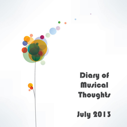 TheLuckyOne - Diary of Musical Thoughts - July 2013