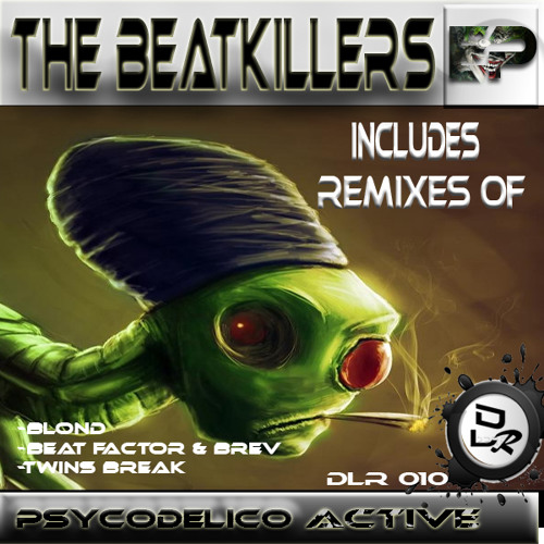 [DLR010]The Beatkillers- Psicodelico Active (Beat Factor & Brev Remix)OUT NOW!!