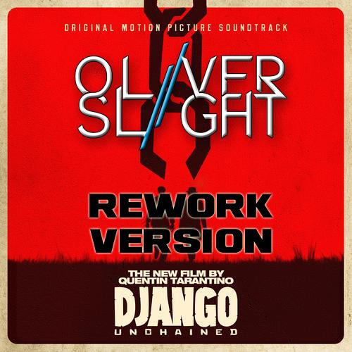 Oliver Slight ''Django'' Rework Version
