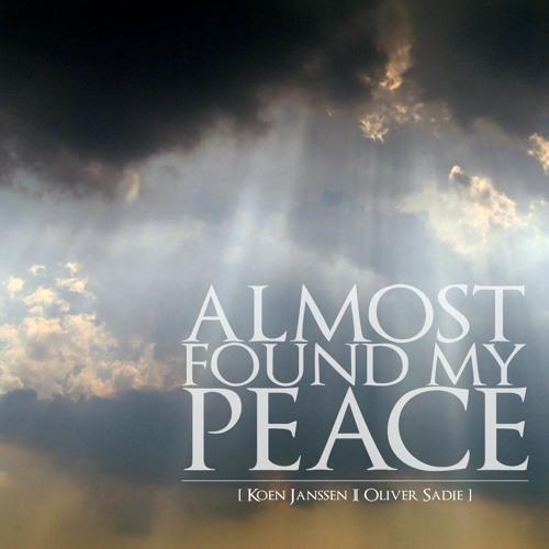 Koen Janssen & Oliver Sadie — Almost Found My Peace