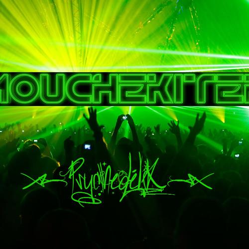 MouchKiteK __ PsychédéliK   V1