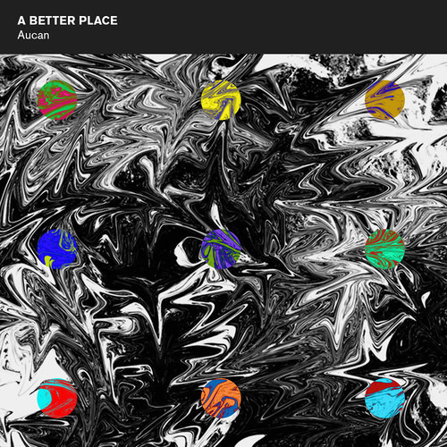 A Better Place by Aucan (Aquadrop Remix)