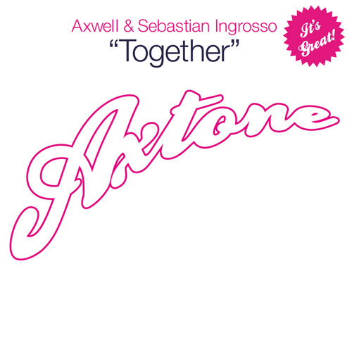 Axwell & Sebastian Ingrosso - Together (Shlipstick Remix)