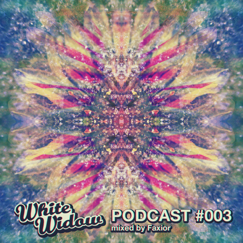 White Widow Podcast #003 mixed by Faxior