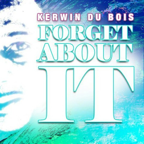 Kerwin DuBois - Forget About It [Cropover 2013]